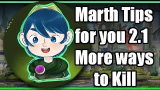 Marth Tips for your  2.1 More ways to Kill