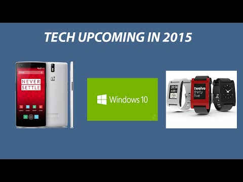 Upcoming Tech in 2015