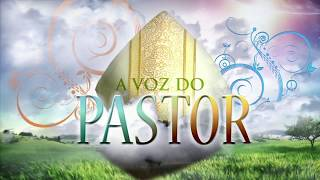 A VOZ DO PASTOR - 17/06 /18 - 11º Domingo do Tempo Comum