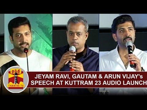 Jeyam-Ravi-Gautam-Menon-Arun-Vijays-Speech-at-Kuttram-23-Audio-Launch-Thanthi-TV