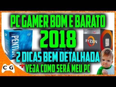 Dicas Para Montar PC Gamer Bom e Barato de Entrada e PC Mediano 2018