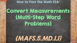 How to Pass the Math FSA (5th) - Convert Measurements Multi-St...