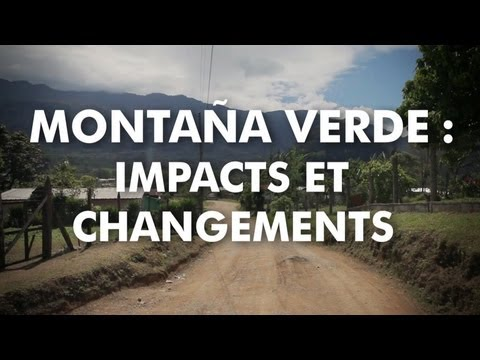 Montaña Verde : Impacts and Changes