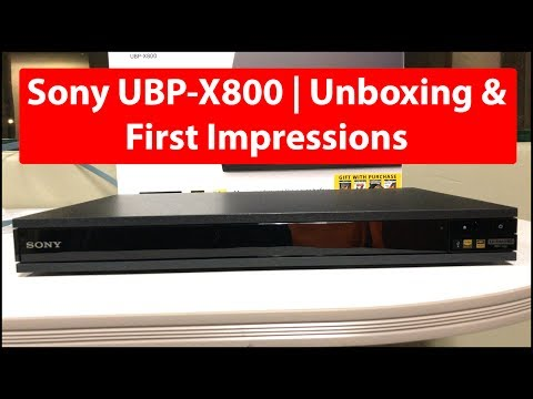 Sony UBP-X800 | Unboxing & First Impressions
