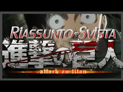 Riassunto-Svista: Attack on Titan