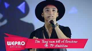 Sơn Tùng M-TP cam kết về liveshow M-TP Ambition