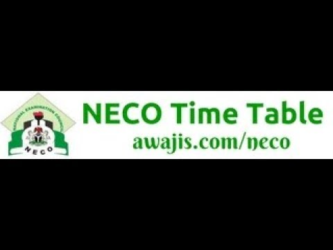 Neco timetable 2018 - View Neo Timetable 2018/19 at awajis.com