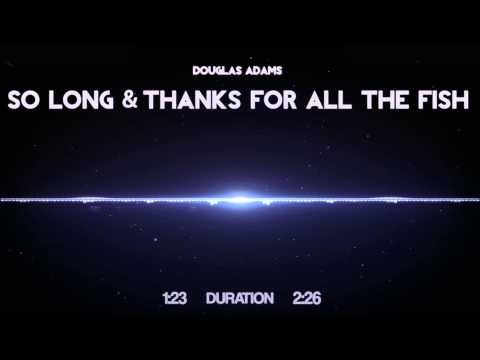 Douglas Adams - So Long And Thanks For All The Fish