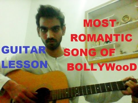 MOST ROMANTIC SONG OF BOLLYWOOD EVER ON GUITAR – LESSON CHORDS STRUMMING