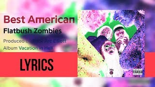 Flatbush Zombies -'BEST AMERICAN' (Lyricsed)