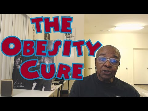 The Obesity Cure - Leroy Colbert's Perspective