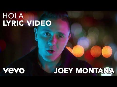 Hola (Letra) - Joey Montana (Video)