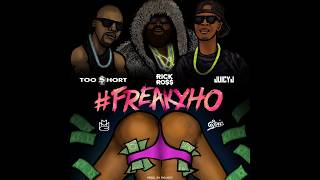 Rick Ross - Freaky Hoe ft. Juicy J, Too Short & Big K.R.I.T.