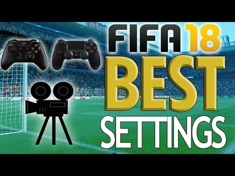 FIFA 18 BEST CONTROLS AND SETTINGS TUTORIAL!! – Camera (Angle), Controller, And Game Settings