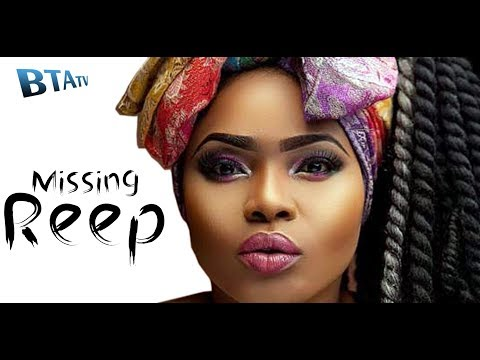 MISSING REEP   - LATEST NOLLYWOOD MOVIE