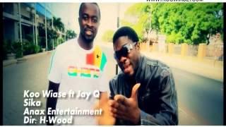 Koo Wiase - Sika ft. Jay Q   GhanaMusic.com Video