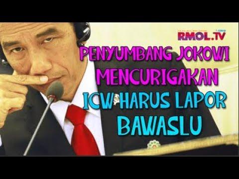 Penyumbang Jokowi Mencurigakan, ICW Harus Lapor Bawaslu