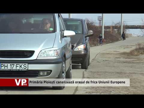 Primăria Ploiești canalizează orașul de frica Uniunii Europene
