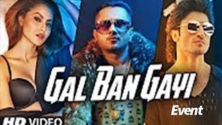 GAL BAN GAYI Video Song Launch  YOYO Honey Singh Urvashi Rautela Vidyut Jammwal Singer Sukhbir recreated his old track GAL BAN GAYI with Yo Yo Honey Singh....