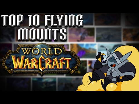 The Top 10 Flying Mounts in World of Warcraft! (видео)