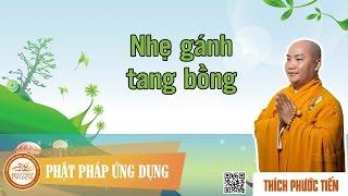 Nhẹ Gánh Tang Bồng - Thầy Thích Phước Tiến