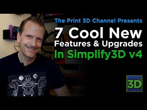How To Use 7 Cool New Features & Upgrades In Simplify3D Version 4.0