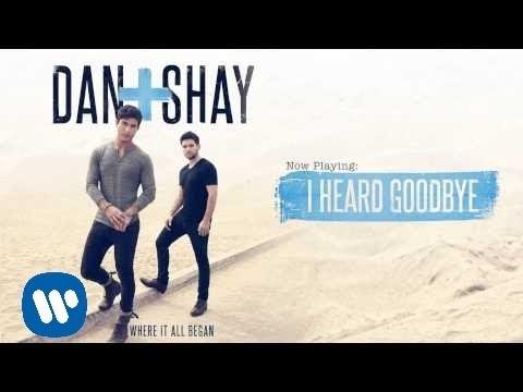Video Dan + Shay - I Heard Goodbye (Official Audio) download in MP3, 3GP, MP4, WEBM, AVI, FLV January 2017