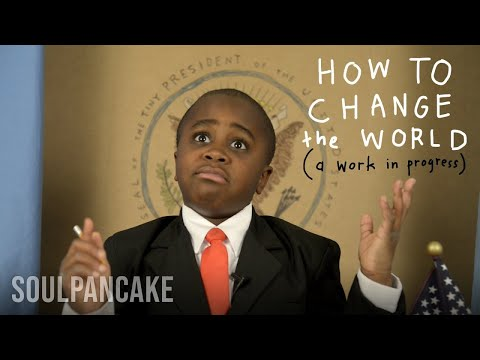 change - In today's adventure, Kid President explores people's different ideas about how to make the world better. What do you think is the best way to change the wor...