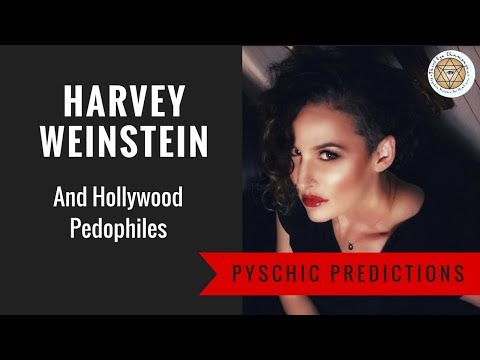 Psychic Predictions: Harvey Weinstein, Scandal and  Hollywood Pedophiles