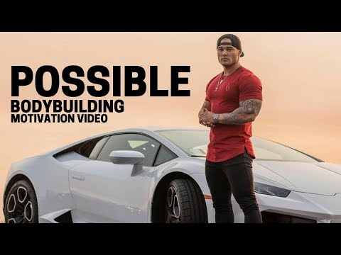 Bodybuilding Motivation Video - POSSIBLE | 2018