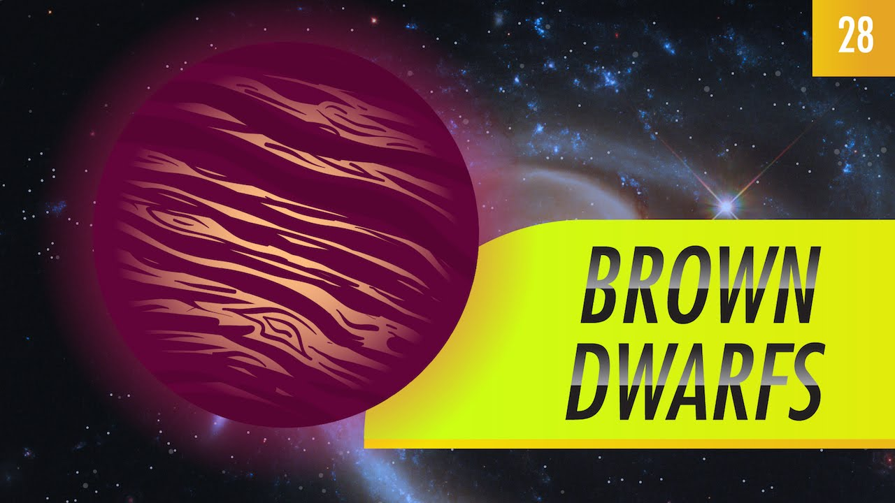 Brown Dwarfs (Crash Course Astronomy 28)