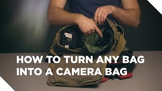 How to Turn Any Bag Into A Camera Bag