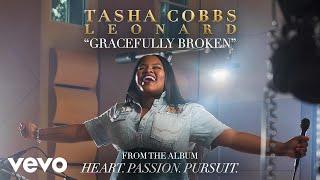 Video Tasha Cobbs Leonard - Gracefully Broken (Audio) MP3, 3GP, MP4, WEBM, AVI, FLV Mei 2019