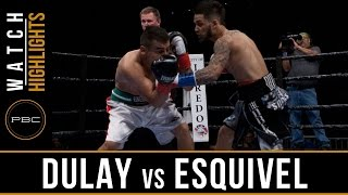 Dulay vs Esquivel Highlights: May 20, 2017 - PBC on FS1 Video