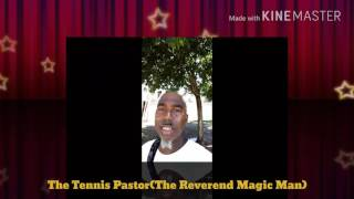 The Tennis peacher (The Reverend Magic Man)
