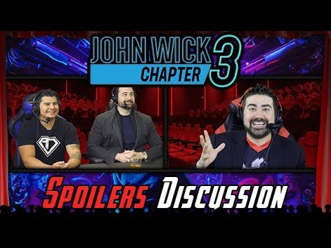 John Wick Chapter 3 Spoilers Discussion!