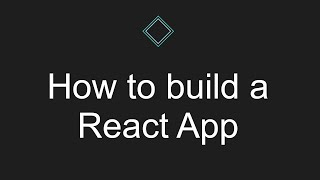 How to build a React App