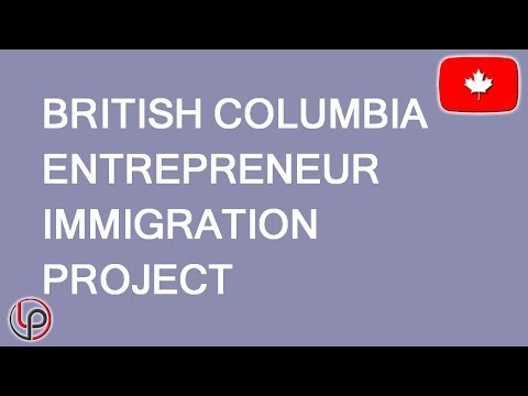 BC Entrepreneur Pilot. New Immigration Stream For Businessmen. LP Group