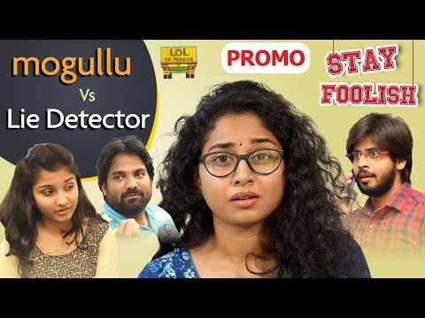 Mogullu ( మొగుళ్లు) Vs Lie Detector - Promo || STAY FOOLISH || Comedy Web Series || Lol Ok Please