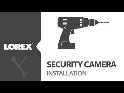 Lorex - Security Camera Installation
