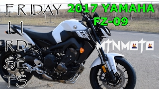 9. First Ride Friday - 2017 YAMAHA FZ/MT-09