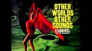 Esquivel and his Orchestra - Other Worlds Other Sounds (1958, Full Album) Video