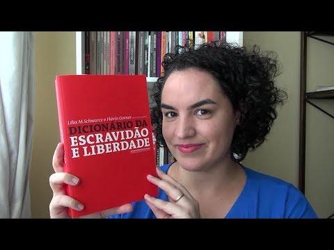 Dicionário da Escravidão e Liberdade - Parte 2 (verbetes 7 a 10) #PapoDeHistoriadores10