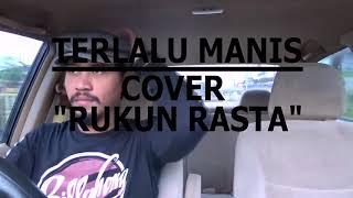 TERLALU MANIS - COVER REGGAE
