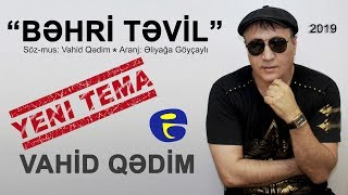 YENi TEMA: Vahid Qedim - Behri Tevil | 2019