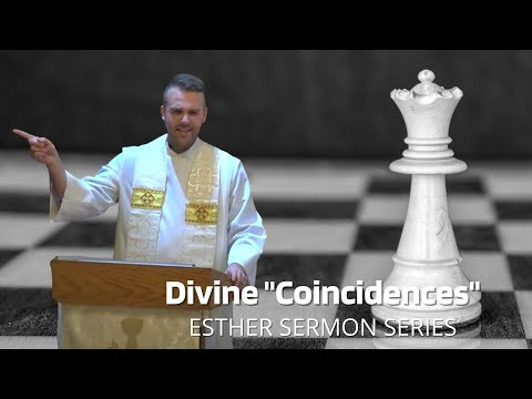 "Divine ""Coincidences"" - Esther Sermon Series"