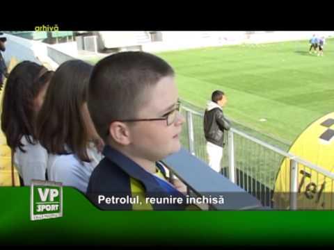 Petrolul, reunire inchisa