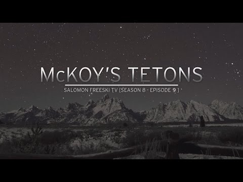 Salomon Freeski TV Season 8, Episode 9: McKoy's Tetons