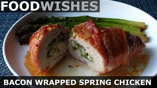 Bacon Wrapped Spring Chicken - Food Wishes by Food Wishes