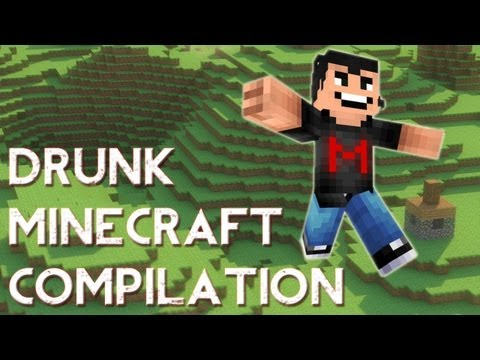 Drunk Minecraft Compilation